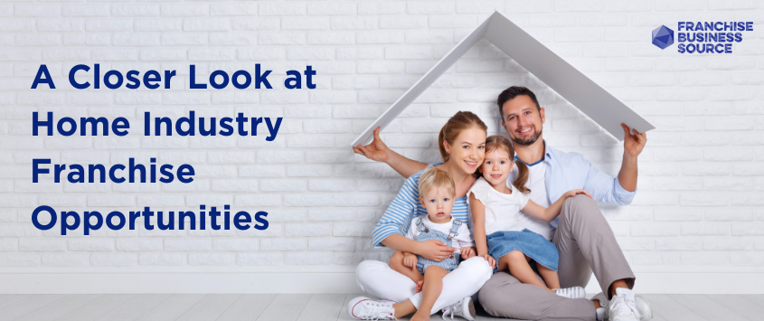 Home Industry Franchise Opportunities