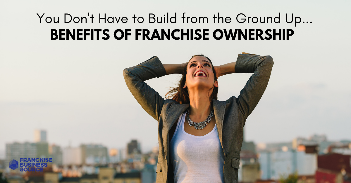 Benefits of Franchising Versus Starting a New Company