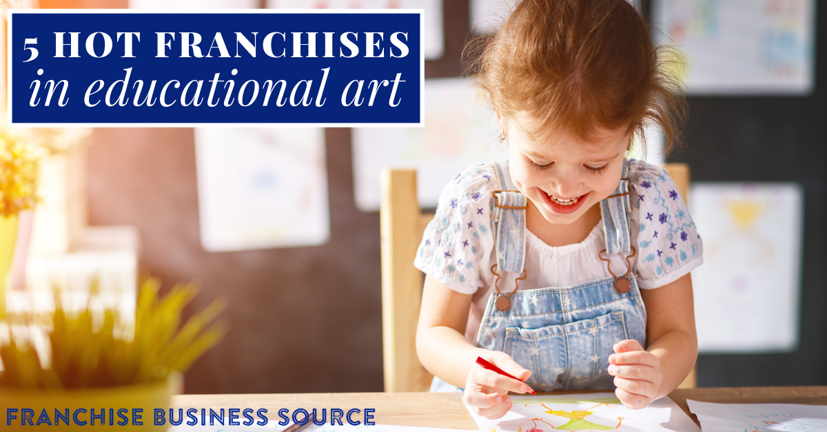 5 Hot Franchises in Educational Arts