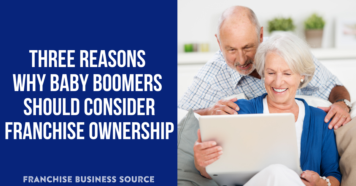 Three Reasons Why Baby Boomers Should Consider Franchise Ownership